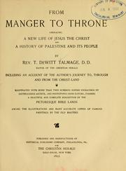 Cover of: From manger to throne | Thomas De Witt Talmage