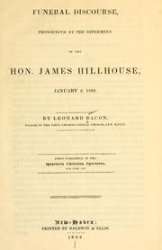 Cover of: Funeral discourse, pronounced at the interment of the Hon. James Hillhouse