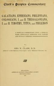 Cover of: Galatians, Ephesians, Philippians, Colossians, I. and II. by George W. Clark
