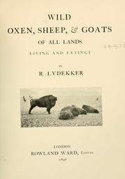 Cover of: Wild oxen, sheep & goats of all lands, living and extinct