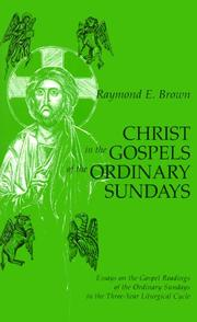 Cover of: Christ in the Gospels of the ordinary Sundays | Raymond Edward Brown