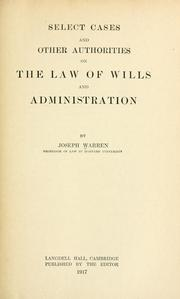 Cover of: Select cases and other authorities on the law of wills and administration | Warren, Joseph