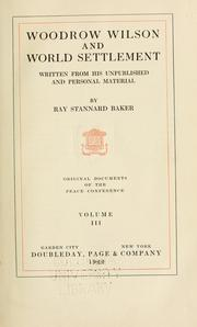 Cover of: Woodrow Wilson and world settlement by Ray Stannard Baker