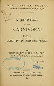 Cover of: A hand-book to the carnivora: part 1 : cats, civets, and mongooses