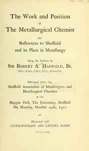 Cover of: work and position of the metallurgical chemist | Robert A. Hadfield