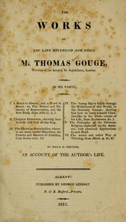 Cover of: The Works of the late Reverend and pious Mr. Thomas Gouge ..