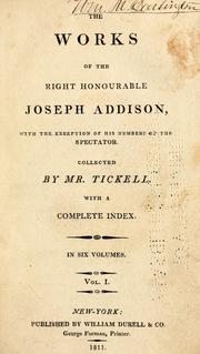 Cover of: The works of the Right Honorable Joseph Addison