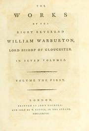 Cover of: The works of the Right Reverend William Warburton ..