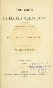 Cover of: The works of Sir Benjamin Collins Brodie ..