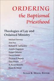Cover of: Ordering the Baptismal Priesthood |