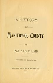 Cover of: history of Manitowoc County | Ralph G. Plumb