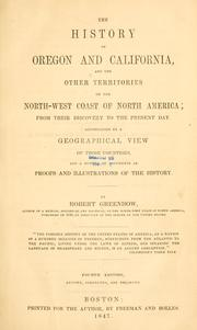 Cover of: The history of Oregon and California & the other territories of the northwest coast of North America