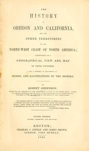 Cover of: History of Oregon and California and the other territories on the North-west coast of North America