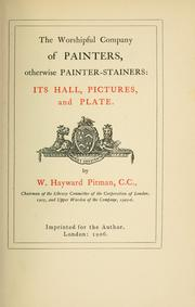 Cover of: Worshipful company of painters, otherwise painter-stainers | Walter Hayward Pitman