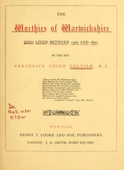 Cover of: worthies of Warwickshire who lived between 1500 and 1800. | Frederick Leigh Colvile