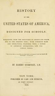 Cover of: History of the United States of America, designed for schools | Egbert Guernsey