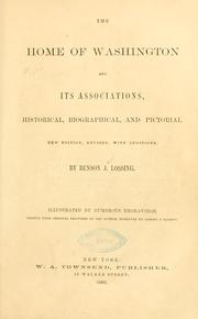 Cover of: The home of Washington and its associations, historical, biographical, and pictorial