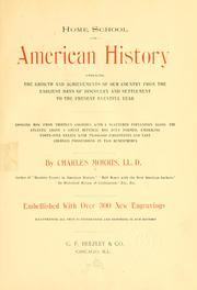 Cover of: Home school of American history: embracing the growth and achievements of our country from the earliest days of discovery and settlement to the present eventful year ...
