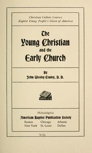 Cover of: young Christian and the early church | John Wesley Conley