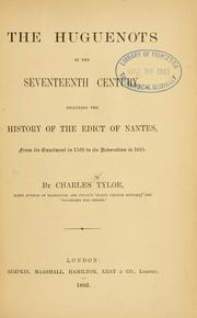 Cover of: Huguenots in the seventeenth century | Charles Tylor
