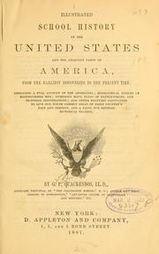 Cover of: Illustrated school history of the United States and the adjacent parts of America, from the earliest discoveries to the present time ... | George Payn Quackenbos