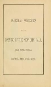 Cover of: Inaugural proceedings at the opening of the new City hall | Grand Rapids