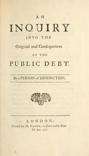 Cover of: inquiry into the original and <!> consequences of the public debt | Eglinton, Alexander Montgomerie Earl of