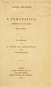 Cover of: Later treatises of S. Athanasius, Archbishop of Alexandria by Athanasius Saint, Patriarch of Alexandria