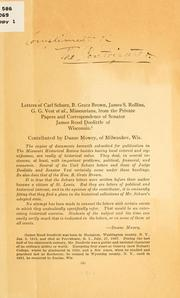 Cover of: Letters of Carl Schurz, B. Gratz Brown, James S. Rollins, G. G. Vest, et al., Missourians, from the private papers and correspondence of Senator James Rood doolittle of Wisconsin