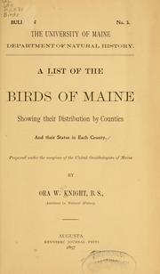 Cover of: list of the birds of Maine, showing their distribution by counties and their status in each county. | Ora Willis Knight