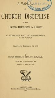 Cover of: manual of church discipline of the United Brethren in Christ, to secure uniformity of administration in the church | Kephart, Ezekiel Boring Bishop