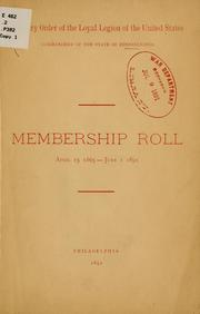 Cover of: Membership roll, April 15, 1865-June 1, 1891. | Military Order of the Loyal Legion of the United States. Pennsylvania Commandery