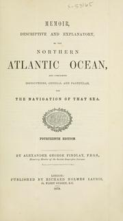 Memoir descriptive and explanatory of the northern Atlantic Ocean . . .