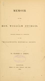 Cover of: Memoir of the Hon. William Sturgis. | Charles Greely Loring