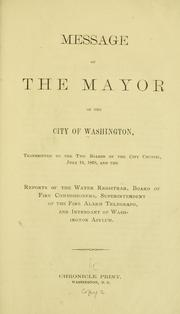 Message of the mayor of the city of Washington, transmitted to the two boards of the City council, July 19, 1869, and the reports of the water registrar by Washington, D.C. Mayor, 1868-1869 (S. J. Bowen)