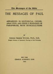 Cover of: The messages of Paul arranged in historical order, analyzed, and freely rendered in paraphrase