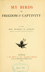 Cover of: My birds in freedom & captivity | Hubert Delaval Astley