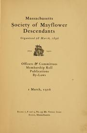 Cover of: Officers & committees, membership roll, publications, by-laws. 1 March, 1916. | Society of Mayflower descendants. Massachusetts.