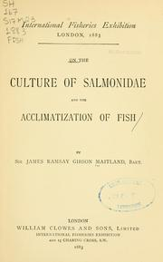 On the culture of Salmonidae and the acclimatization of fish by Maitland, James Ramsey Gibson Sir