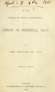 Cover of: On the physical and mental characteristics of the African or Occidental negro