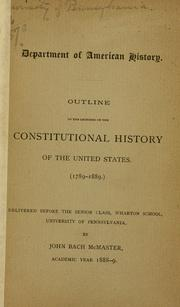 Cover of: Outline of the lectures of the constitutional history of the United States. (1789-1889)