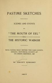 Cover of: Pastime sketches: scenes and events at the Mouth of Eel on the historic Wabash | Williamson Swift Wright