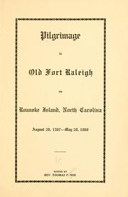 Cover of: Pilgrimage to old Fort Raleigh on Roanoke island, North Carolina, August 20, 1587 ---May 20, 1908 | Thomas Pasteur Noe