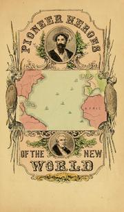 Cover of: The pioneer heroes of the New world: From the earliest period (982) to the present time.