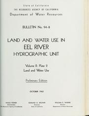 Cover of: Land and water use in Eel River hydrographic unit. | California. Dept. of Water Resources.