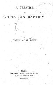 Cover of: A treatise on Christian baptism | Joseph Agar Beet