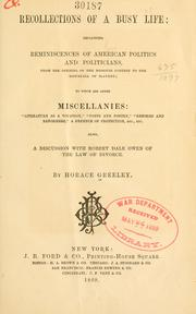 Cover of: Recollections of a busy life: including reminiscences of American politics and politicians, from the opening of the Missouri contest to the downfall of slavery