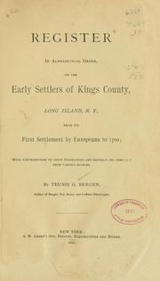 Cover of: Register in alphabetical order, of the early settlers of Kings County, Long Island, N.Y