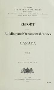 Report on the building and ornamental stones of Canada by W. A. Parks