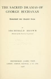 Cover of: The sacred dramas of George Buchanan